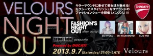 VELOURS NIGHT OUT - Fashion's Night Out after-party 2013.09.07日(sat)at VELOURS