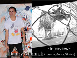 Danny Minnick (Painter,Actor,Skater) Interview