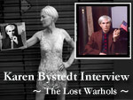 Karen Bystedt Interview ~The Lost Warhols~