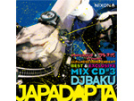 POPGROUP&ブレス式 Presents 『JAPADAPTA Vol.3 Mixed by DJ BAKU』 RELEASE / A-FILES オルタナティヴ ストリートカルチャー ウェブマガジン