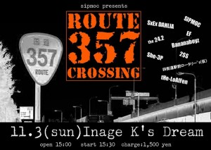 SIPMOC presents ROUTE 357 CROSSING - 2013.11.03 at 稲毛K's DREAM