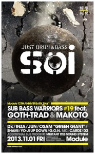 Soi -SUB BASS WARRIORS #19- feat. GOTH-TRAD & MAKOTO - 2013.11.01 (FRI) 10PM  at module