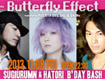 2ATW presents ButterflyEffect supported by PUERTA DEL SOL & SHINe – 2013/11/8 (fri) at 渋谷amate-raxi