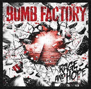 BOMB FACTORY - NEW mini Album 『RAGE AND HOPE』