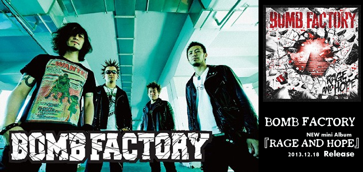 BOMB FACTORY - NEW mini Album 『RAGE AND HOPE』 Release