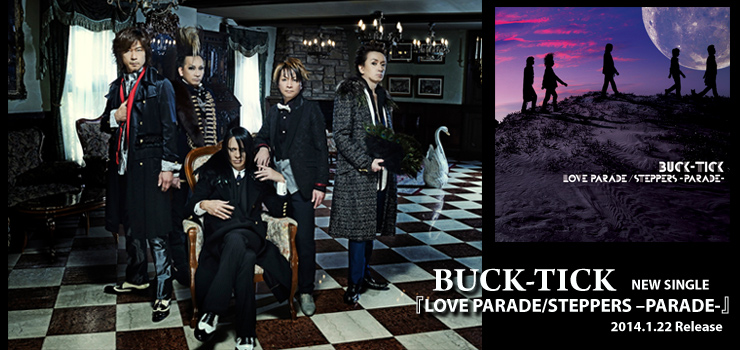BUCK-TICK - NEW SINGLE 『LOVE PARADE/STEPPERS –PARADE』  Release