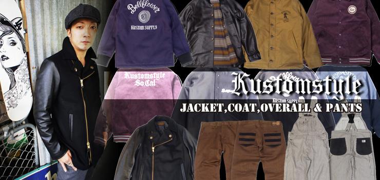KUSTOMSTYLE - JACKET・COAT・OVERALL & PANTS