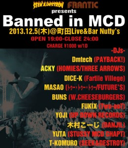 Banned in MCD VOL.7 - 2013.12.05(木) at 町田Live&Bar Nutty's