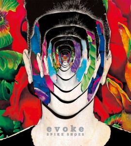SPIKE SHOES - New Album 『evoke』