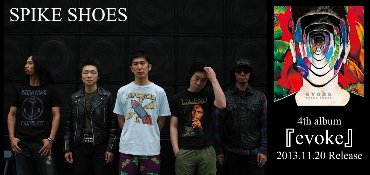 SPIKE SHOES - New Album 『evoke』 Release