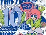THISTIME RECORDS 10th Anniversary 2013.12/13(金)at 新代田FEVER 第二弾ラインナップ発表
