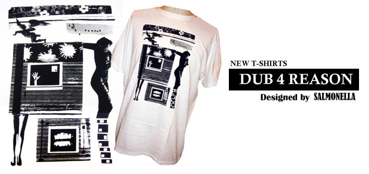DUB 4 REASON - New T-shirts (Designed by SALMONELLA)