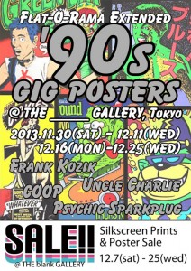 90s GIG POSTERS 展 2013.11月30日(土)~12月11日(水) / 12月16日(月)~12月25日(水) at THE_____GALLERY