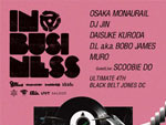 IN BUSINESS – 2013.12.28 (sat) 23:00~ at 代官山UNIT & SALOON