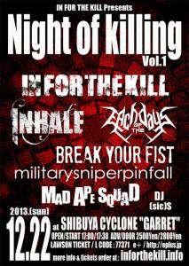 IN FOR THE KILL Presents -Night of killing Vol.1- 2013.12.22(sun) at SHIBUYA CYCLONE GARRET