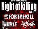 IN FOR THE KILL Presents -Night of killing Vol.1- 2013.12.22(sun) at SHIBUYA CYCLONE GARRET / A-FILES オルタナティヴ ストリートカルチャー ウェブマガジン