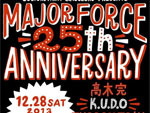 -Culture Party- SETSUZOKU Presents MAJOR FORCE 25th ANNIVERSARY MAJOR FORCE meets TAXI HI-FI SOUND SYSTEM… 2013/12/28 (sat) at NOS EBISU