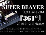 SUPER BEAVER – Full Album『361°』Release