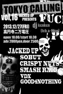 "JACKED UP presents ""TOKYO CALLING Vol.16″2013/12/27(fri) at 東高円寺二万電圧"