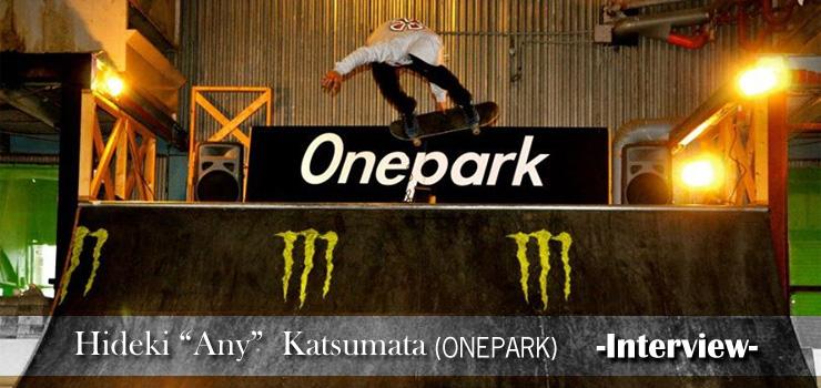 Hideki Any Katsumata(ONEPARK) Interview