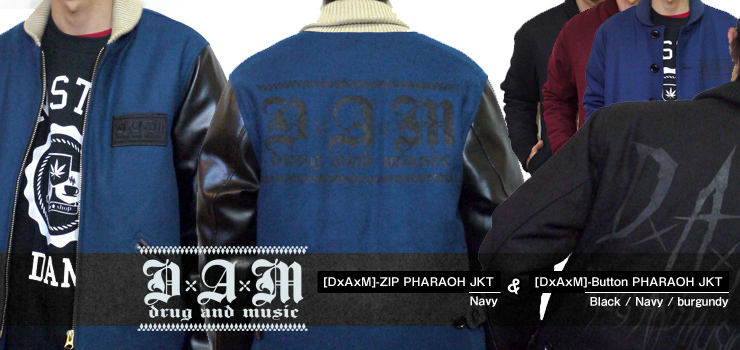 DxAxM - ZIP PHARAOH JKT (NAVY)  & Button PHARAOH JKT (Black/Navy/Burgundy)