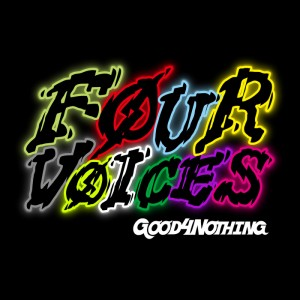GOOD4NOTHING - New Albim 『Four voices』