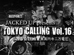"JACKED UP presents ""TOKYO CALLING Vol.16″2013/12/27(fri) at 東高円寺二万電圧 -REPORT-"