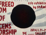 """snAwk solo exhibition """"FREEDOM OF CENSORSHIP"""" 2014年1月21日(火)~29日(水) at THE blank GALLERY"""