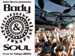 John Davis presents Body&SOUL Live in Tokyo 2014 – 2014.05.18 (Sun) at TOKYO HARUMI PASSENGER BOAT TERMINAL (晴海客船ターミナル)