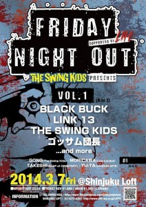 The Swing Kids presents 『FRIDAY NIGHT OUT』 supported by 新宿LOFT - 2014.03.07(fri) at 新宿LOFT