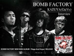 BOMB FACTORY NEW MINI ALBUM『Rage And Hope』 RELEASE – KAZUYA(G&Vo) Interview