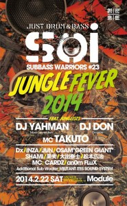 Soi -SUB BASS WARRIORS #23 - JUNGLE FEVER 2014 - 2014.02.22 SAT 10PM BASS IN at 渋谷MODULE
