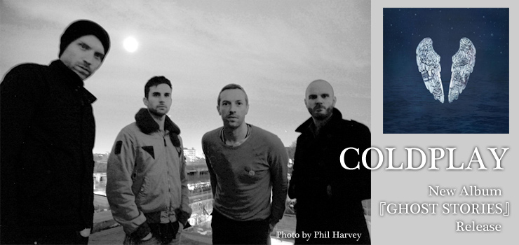 COLDPLAY - New Album 『GHOST STORIES』 Release