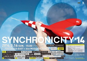 SYNCHRONICITY'14 - 2014年3月16日(日) at 渋谷 TSUTAYA O-EAST, duo MUSIC EXCHANGE (2会場連結開催 / 往来自由)