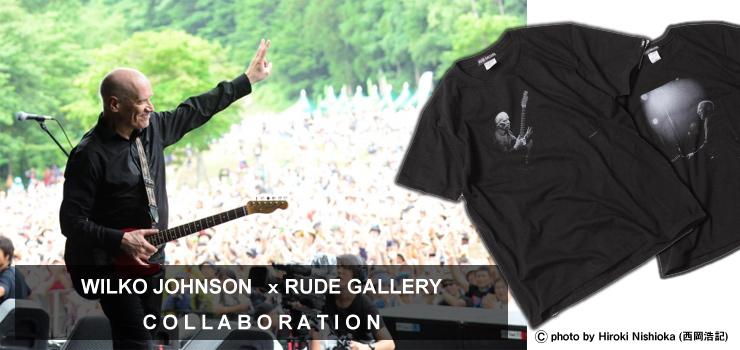 WILKO JOHNSON × RUDE GALLERYコラボレーションTシャツ