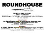 ROUNDHOUSE supported by RÉMY:ÜSIC 2014.03.29 (Sat) at 代官山AIR
