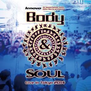 Body&SOUL Live in Tokyo 2014 2014.05.18 (Sun) at TOKYO HARUMI PASSENGER BOAT TERMINAL(晴海客船ターミナル野外特設会場)