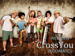 CrossYou (RIDDIMATES) INTERVIEW