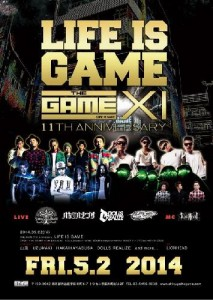 THE GAME 11th Anniversary LIFE IS GAME 2014.05.02 (FRI) at SHIBUYA THE GAME