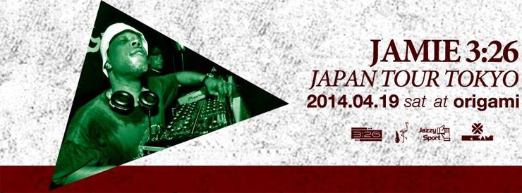 Jamie 3:26 JAPAN TOUR 2014 TOKYO - 2014.04.19(sat)  at 表参道ORIGAMI