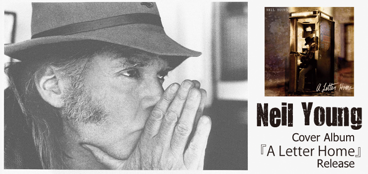 Neil Young - Cover Album 『A Letter Home』 Release