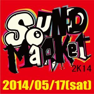 SOUND MARKET 2K14 - 2014.5.17 (sat) at DIAMOND HALL&APOLLO BASE