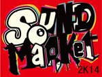 SOUND MARKET 2K14 – 2014.5.17 (sat) at DIAMOND HALL & APOLLO BASE