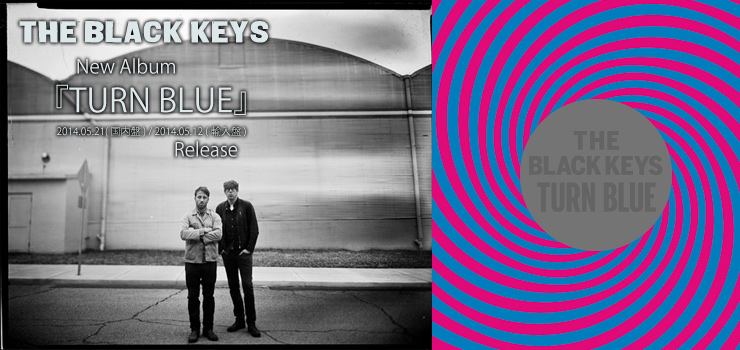 The Black Keys - New album 『TURN BLUE』 Release