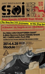 Soi -SUB BASS WARRIORS #25- 創意盤零 Bass Speaks Louder Than Words for Disc Shop Zero 21st Anniversary 2014.04.28 MON 10PM BASS IN at  渋谷module
