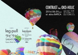 CONTRAST feat OKO-HOLIC 2014.06.01(sun) at 恵比寿batica