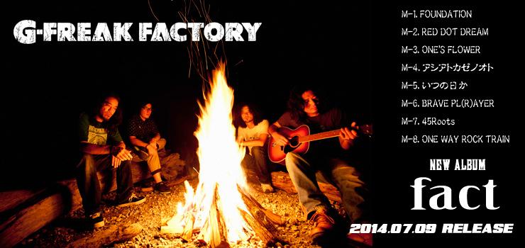 G-FREAK FACTORY - New Album 『fact』 Release