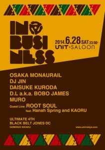 IN BUSINESS - 2014.06.28(sat) OPEN / START:23:00 at 代官山UNIT & SALOON