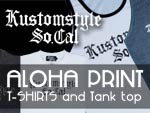 KUSTOMSTYLE - ALOHA PRINT LOGO (T-shirts & Tank top) / A-FILES オルタナティヴ ストリートカルチャー ウェブマガジン