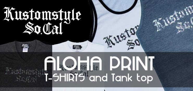KUSTOMSTYLE - ALOHA PRINT LOGO (T-shirts & Tank top)